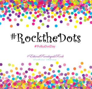 #RockTheDots #PolkaDotDay #EthicalParalegalsRock